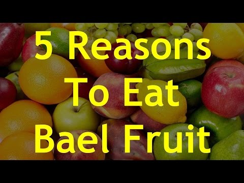 5 Reasons To Eat Bael Fruit