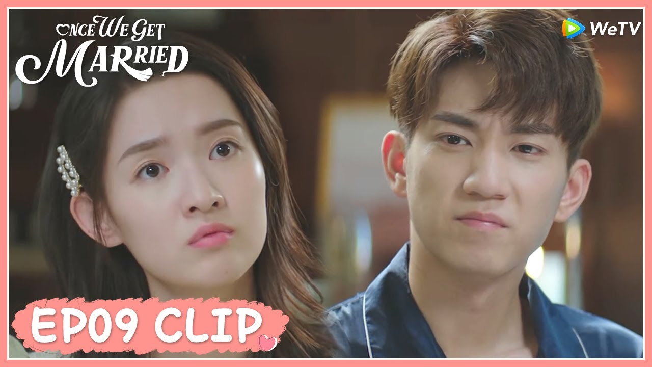 【Once We Get Married】EP09 Clip   He's stinky like a durian in her eyes?!   只是结婚的关系   ENG SUB