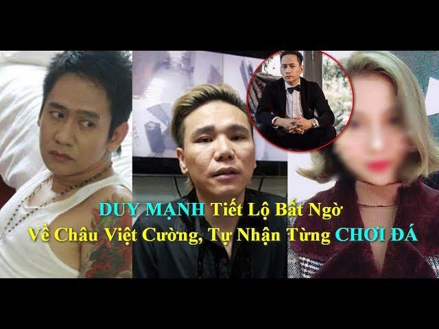 DUY MẠNH Tiết Lộ Bất Ngờ Về Châu Việt Cường, Tự Nhận Từng Dùng Chất Cấm