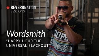 Video ReverbNation Sessions | Wordsmith | Happy Hour The Universal Blackout download MP3, 3GP, MP4, WEBM, AVI, FLV Januari 2018