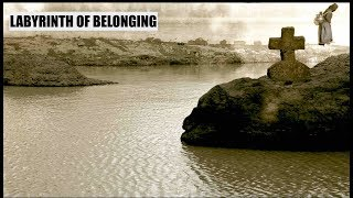 Labyrinth of Belonging