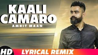 Kaali Camaro (Lyrical Remix)   Amrit Maan ft Deep Jandu   DJ Hans   Latest Punjabi Songs 2018