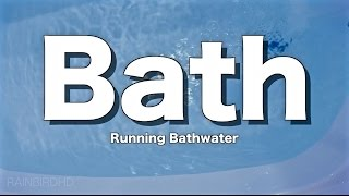 Running Bath Sounds | Running Bathwater | 2.5hrs High-Quality 60fps Audio and Video