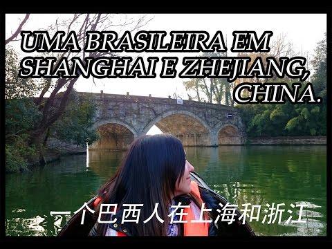 Uma Brasileira em Shanghai e Zhejiang