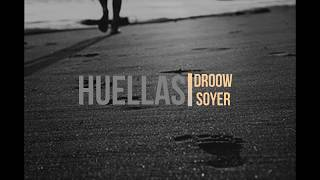 Soyer ft. Droow - HUELLAS (Videolyric)