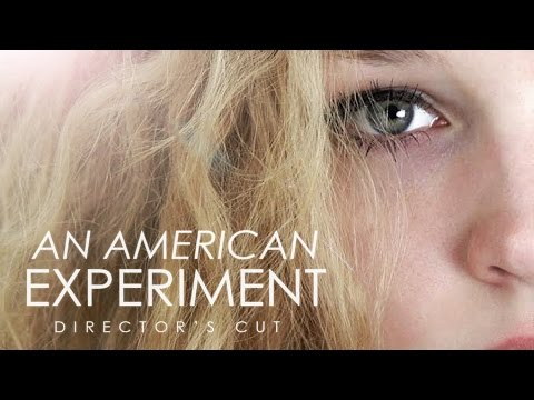 An American Experiment [Director's Cut Film Version]
