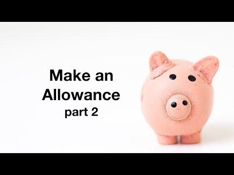 Make an Allowance part 2
