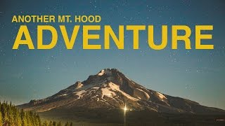 Another Mt. Hood Adventure (Ryan and Hailey)