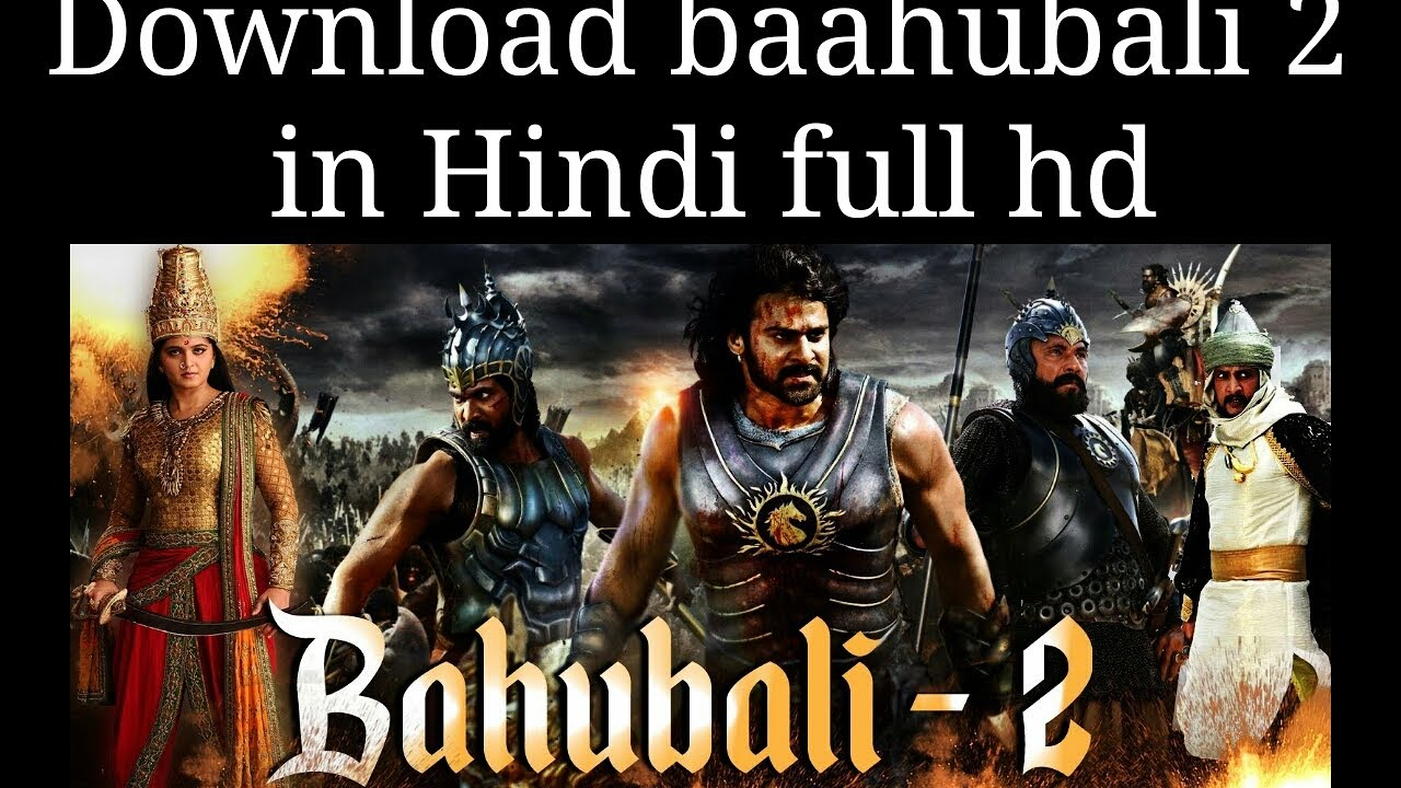 download hindi baahubali 2 full movie in hd for pc and mobile phone