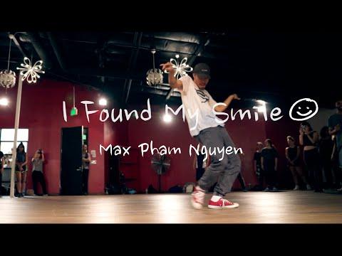 FOUND MY SMILE CHOREOGRAPHY - Max Pham Nguyen @iam_MPN #SundayVibes