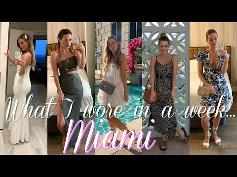 WHAT I WORE IN A WEEK IN MIAMI | 10 SPRING / SUMMER OUTFITS | MODEL MOUTH