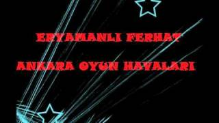 Eryamanli Ferhat - Mazot Parasi   Ankara Oyun Havasi Resimi