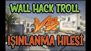 WALL HACK LE TROLLEDİM KAFAYI YEDİ!! Hile Savaşları (CS:GO)