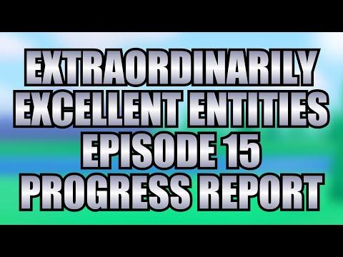 Extraordinarily Excellent Entities 15 [PROGRESS REPORT]