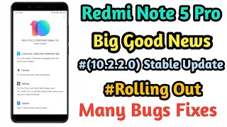 Redmi Note 5 Pro (10.2.2.0) Stable Update Rolling out || Many bugs Fixes