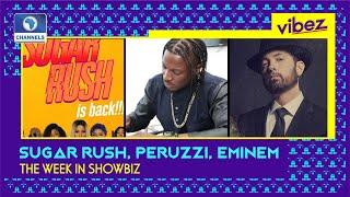 Vibez EP 4: 'Sugar Rush' Returns, Peruzzi Drama and Eminem Surprises Fans