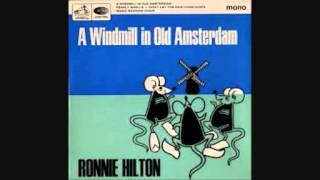 Ronnie Hilton -  A Windmill in Old Amsterdam