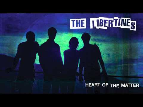 The Libertines - 'Heart Of The Matter'