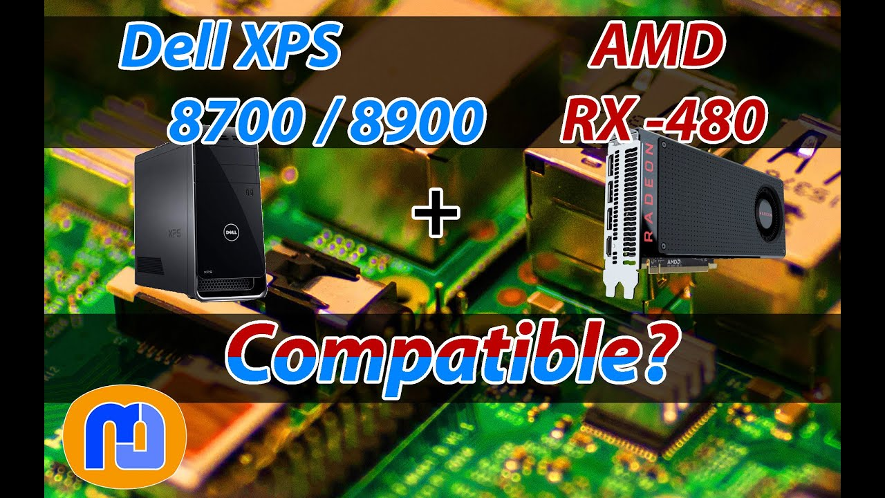 Will an RX 480 work in a Dell XPS 8700 or 8900 ? - YouTube