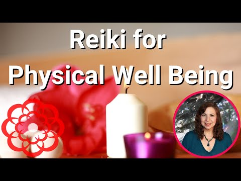 Reiki for Physical Well Being*