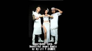 Sugardaddy Song. Beautiful Angel Remix by Dj Lil Y 小澤元