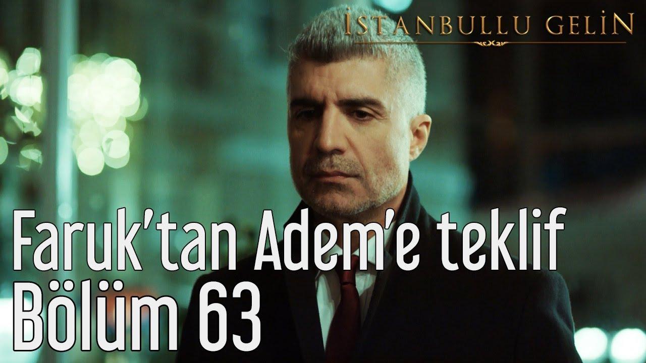İstanbullu Gelin 63  bölüm İZLE  64  bölüm fragman? - Akıllı