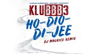 KLUBBB3 - Ho-Dio-Di-Jee - DJ Maurice Remix