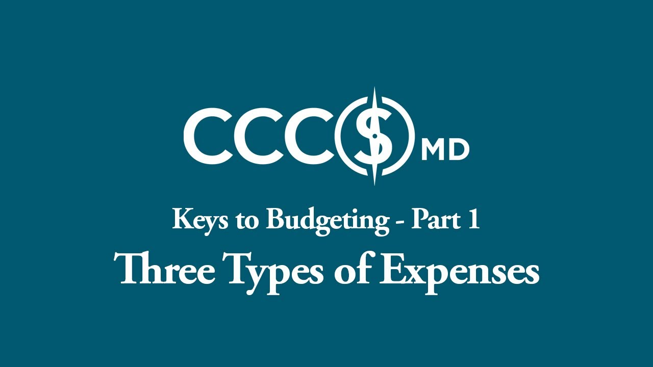 Keys to Budgeting Part 1: Three Major Types of Expenses – CCCSMD