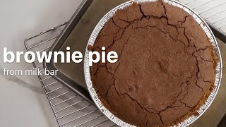 Brownie Pie from Momofuku Milk Bar Recipe | THE COUNTERTOP