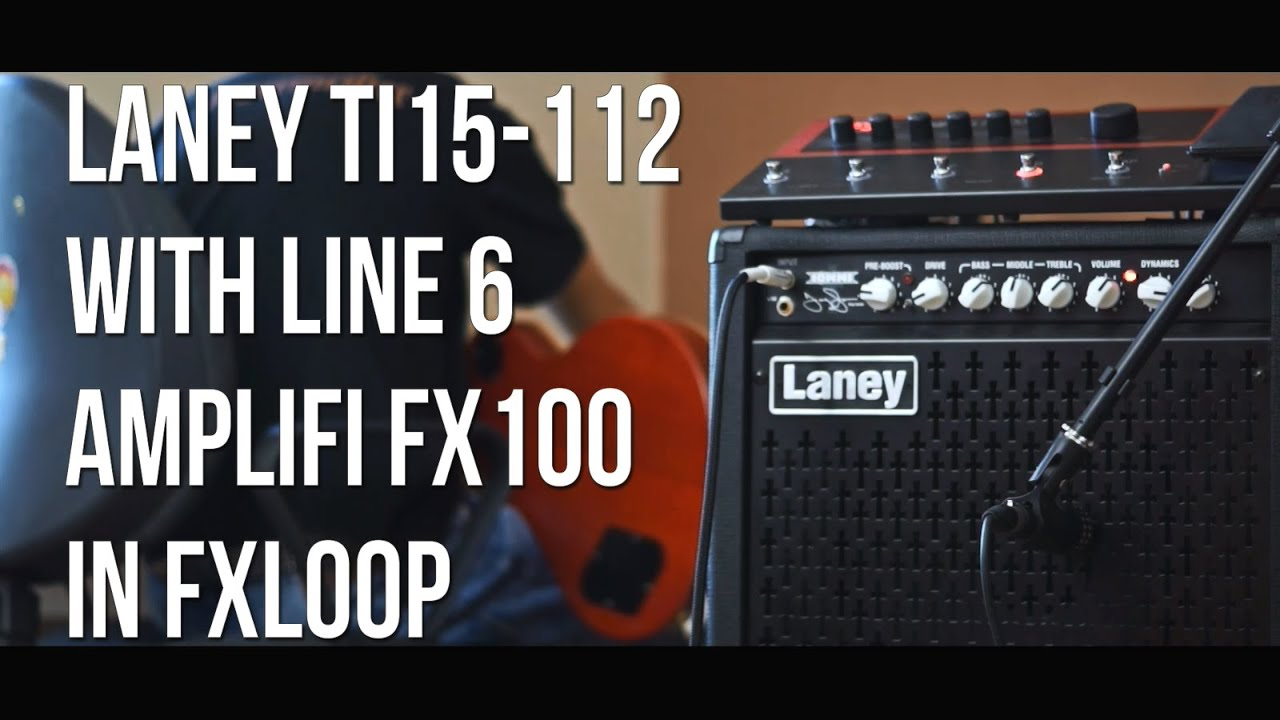 laney ti15 112 with line 6 amplifi fx100 clean youtube. Black Bedroom Furniture Sets. Home Design Ideas