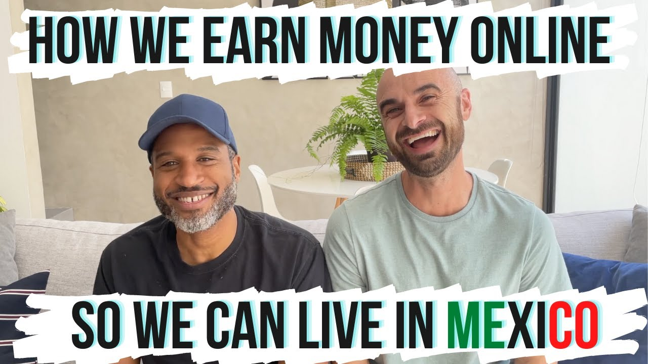 HOW WE MAKE MONEY ONLINE How to Afford Being Digital Nomads in Mexico