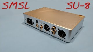 Z Review - SMSL SU-8 Balanced DAC [Remote Control Wonder Boy?]