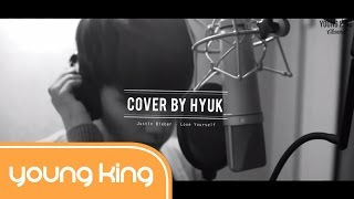 [Lyrics+Vietsub] Love Yourself - Justin Bieber (Hyuk cover)