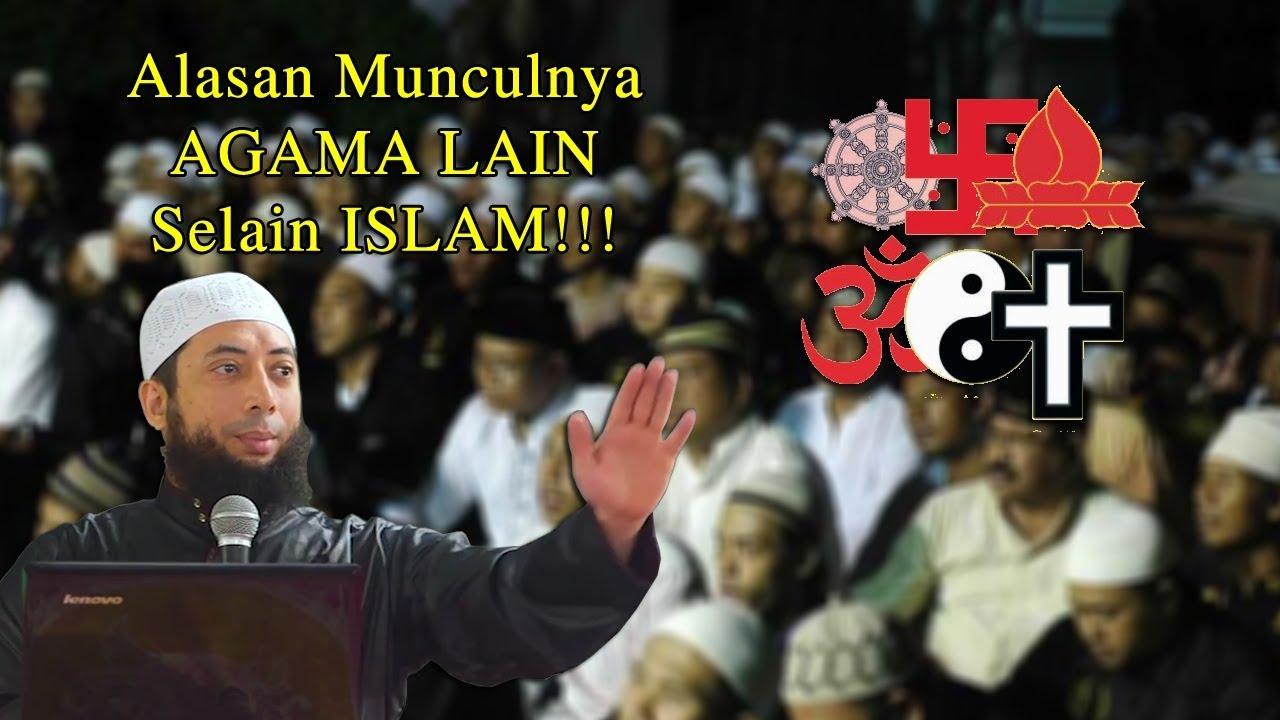 Alasan Munculnya Agama Lain Selain ISLAM!! oleh Ustadz DR ...