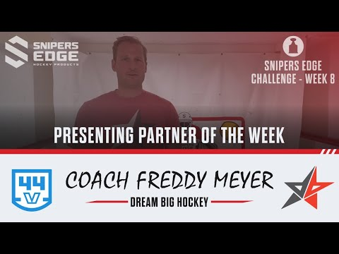 #SnipersEdgeChallenge - Week 8 - Freddy Meyer, Dream Big Hockey