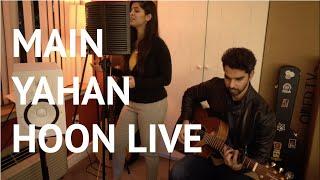 Main Yahan Hoon   Veer Zaara   Live Cover by Apoorva Mudgal