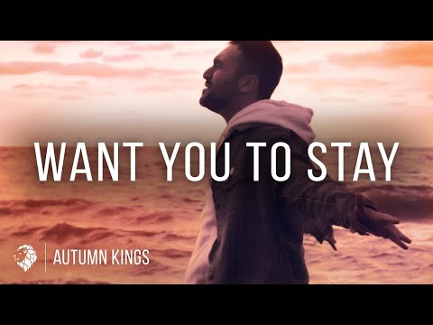 Autumn Kings - Want You to Stay (Official Music Video)
