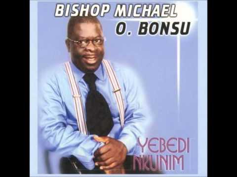 Bishop Michael Osei Bonsu - Maa nna andwene