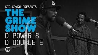 The Grime Show: D Power & D Double E