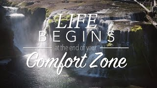Life Begins at the end of your Comfort Zone