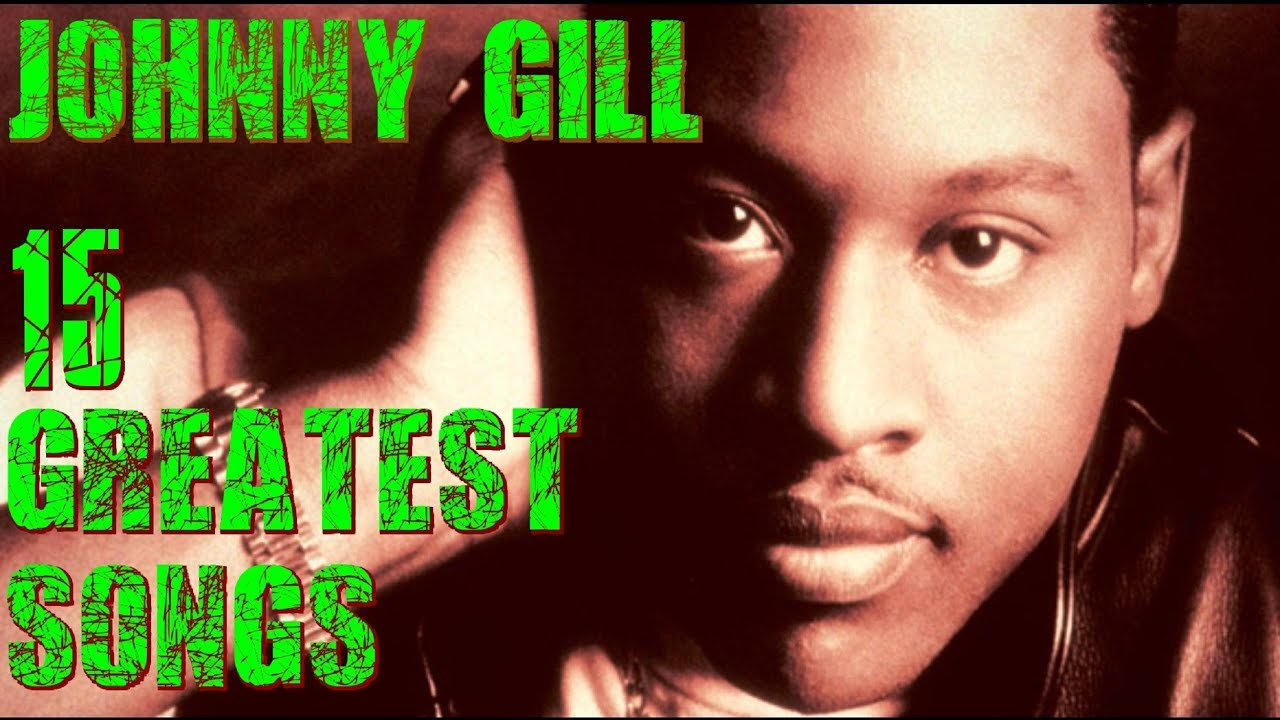 Johnny Gill 15 Greatest Songs Youtube