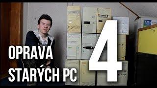 Oprava starých počítačů [Část 4]