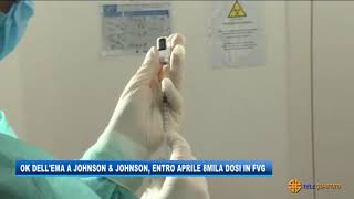 Via libera al vaccino johnson & johnson: in arrivo 8mila dosi fvg   20/04/2021