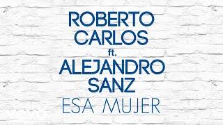 Baixar Roberto Carlos - Esa Mujer (Pseudo Video) ft. Alejandro Sanz