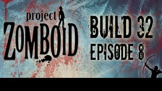 Project Zomboid Build 32 | Ep 8 | Slippery | Let