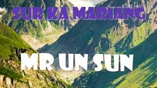 UN SUN - ki Sur ka Mariang: UN SUN MUSIC GROUP