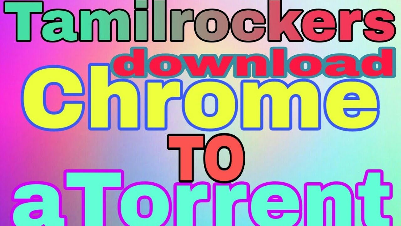TamilRockers 2019 original website chrome to atorrent new movie download  apps video