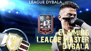 CLAIMING LEAGUE MASTER DYBALA | Player Review and Gameplay | FIFA Mobile Season 3