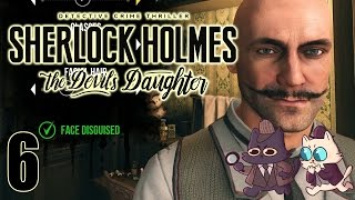 Best Disguise... - Sherlock Holmes: The Devil's Daughter Part 6