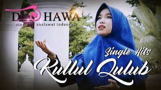 Kullul qulub full lagu by Duo Hawa